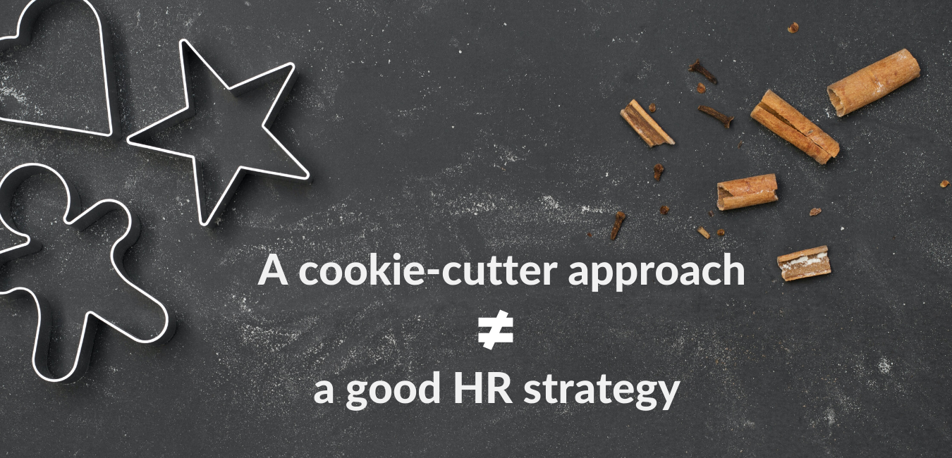 Cookie-cutter forms and cinnamon sticks, text saying A cookie-cutter approach does not equal a good HR strategy