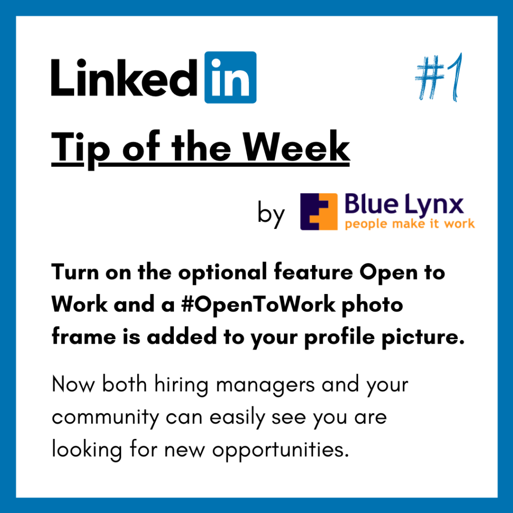 LinkedIn Tip of the week #1: Turn on the optional feature Open to work and let your network know you are open for work.