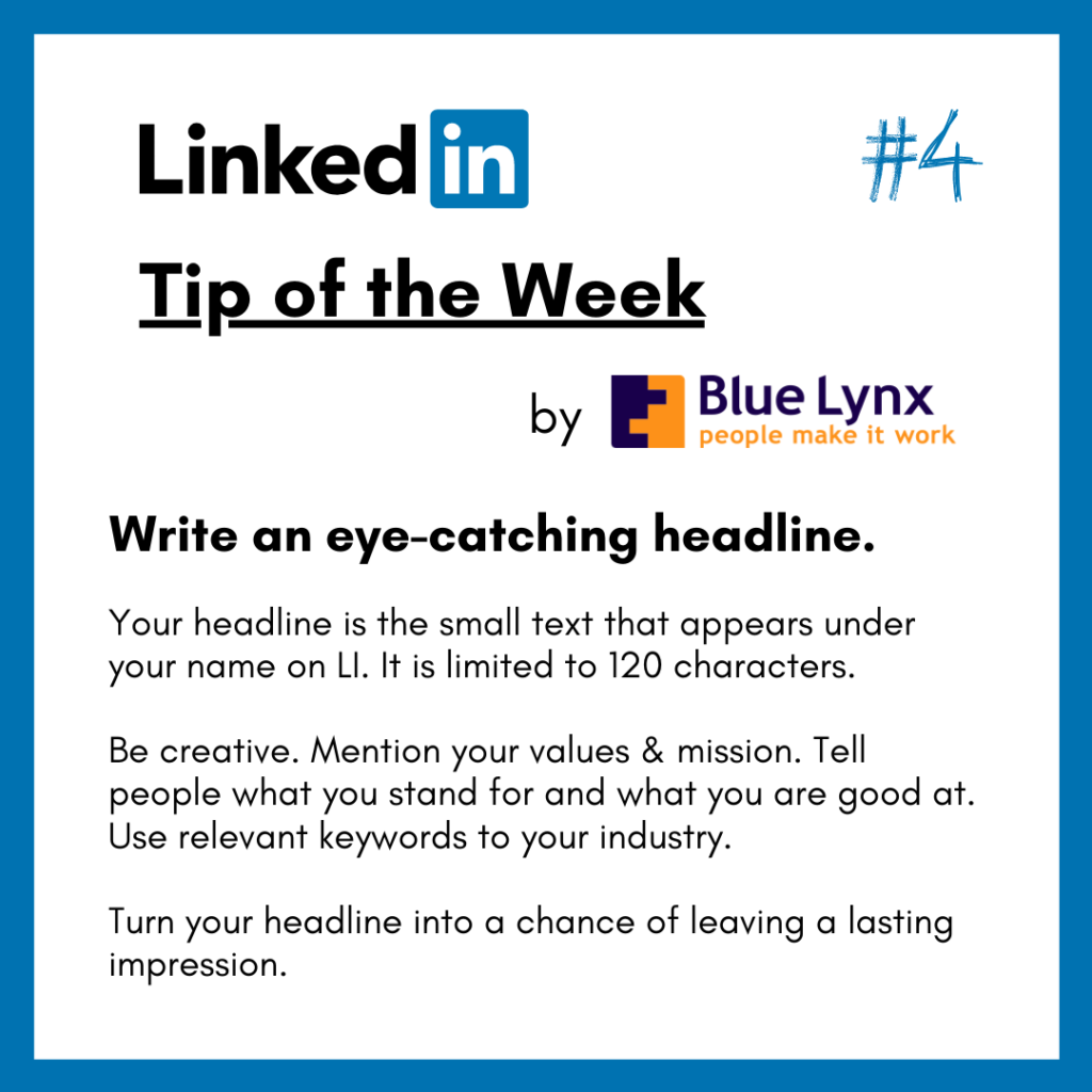 LinkedIn Tip of the Week #4 by Blue Lynx: Write a headline that attracts attention and visits to your profile