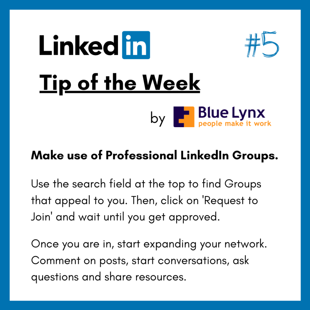 LinkedIn Tip of the Week #5: Make use of professional LinkedIn Groups.