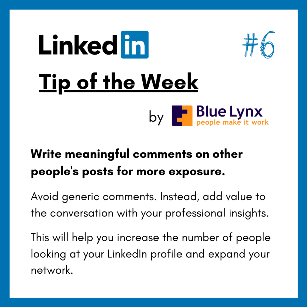 LinkedIn Tip of the Week #6 by Blue Lynx: Write meaningful comments and post often.