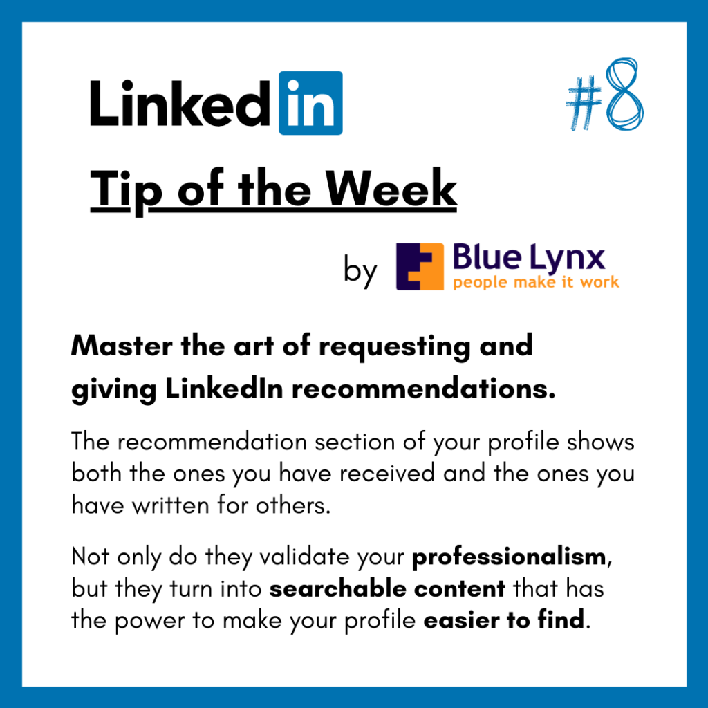 LinkedIn Tip of the Week #8 by Blue Lynx: Master the art of requesting and giving LinkedIn recommendations.